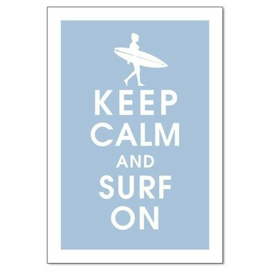 :)One Day, Quotes, Scavenger Hunting, Keep Calm Posters, Keepcalm, Life Mottos, Gift Cards, Surfers Girls, Cupcakes Rosa-Choqu
