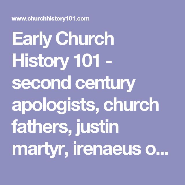 Early Church History 101 - second century apologists, church fathers, justin martyr, irenaeus of lyons, tertullian, clement of alexandria, second century heresies, gnosticism, montanism, marcion, church history for beginners, the New Testament Canon, RA Baker, Al Baker, Alan Baker