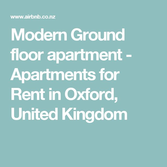 Modern Ground floor apartment - Apartments for Rent in Oxford, United Kingdom