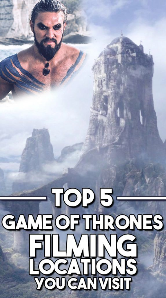 Top 5 Game of Thrones Filming Locations to Visit - Travel & Pleasure