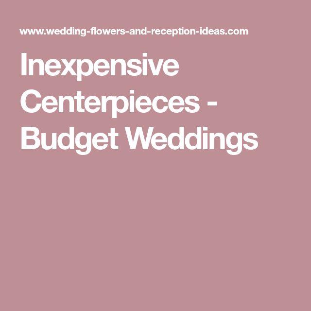 Inexpensive Centerpieces - Budget Weddings