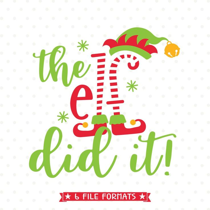The Elf Did it SVG file for Cricut and Silhouette vinyl craft projects as well as scrap booking, card making and Iron on transfer crafts.