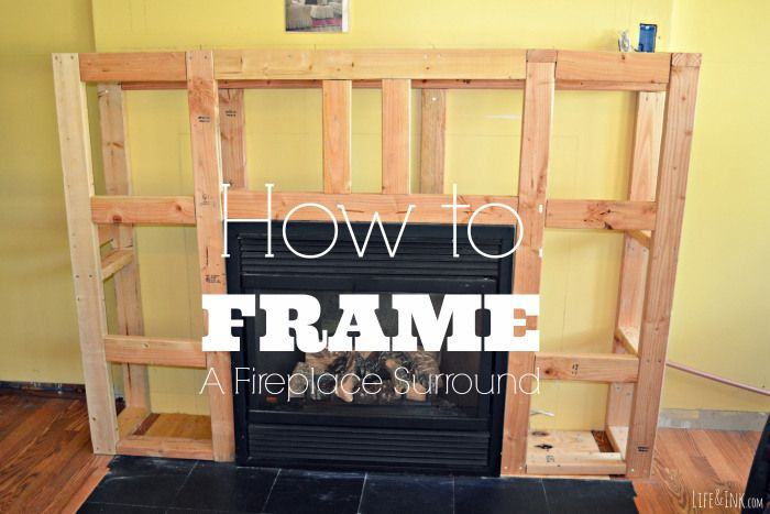 How To Frame A Fireplace Surround Tutorial Fireplace Mantel Plans Pinterest Fireplaces