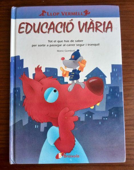 EDUCACIÓ VIÀRIA. EL LLOP VERMELL