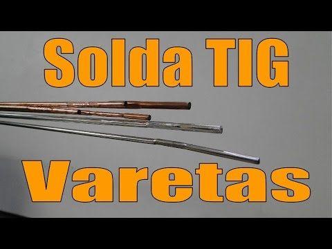 Solda TIG - Solda MIG/MAG - Varetas de Adição (Varillas de aportación) - YouTube