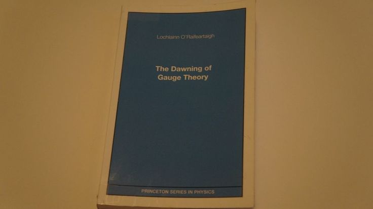 Princeton Series in Physics: The Dawning of Gauge Theory by Lochlainn... #Princeton Series in #Physics The #Dawning of #Gauge #Theory #science #mathematics