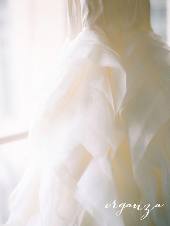 Organza: http://www.stylemepretty.com/2015/09/06/the-style-me-pretty-glossary-of-wedding-dress-fabrics/