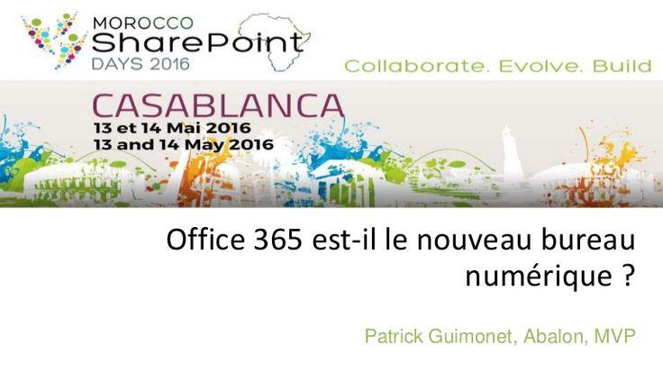 SPD Casablanca 2016 - Office 365 est-il le nouveau bureau numérique ?
