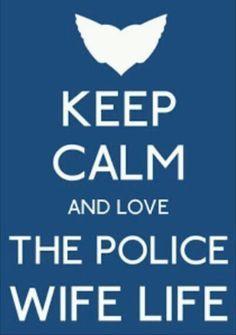 Keep Calm and love the Police Wife life