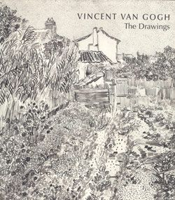 Vincent van Gogh: The Drawings Ives, Colta, Susan Alyson Stein, Sjraar van Heugten, and Marije Vellekoop, with Marjorie Shelley (2005)