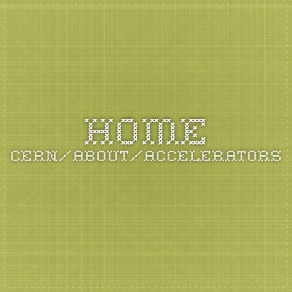 home.cern/about/accelerators
