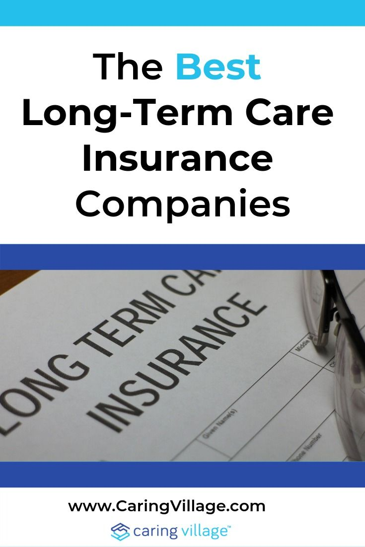 The Best Long Term Care Insurance Companies Long Term Care