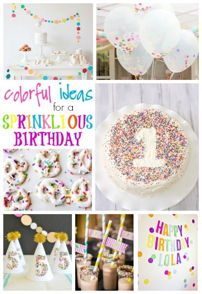 Great collection of ideas for a sprinkle or confetti themed birthday!