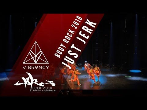 [1st Place] Just Jerk | Body Rock 2016 [@VIBRVNCY 4K] @justjerkcrew #bodyrock2016 - YouTube