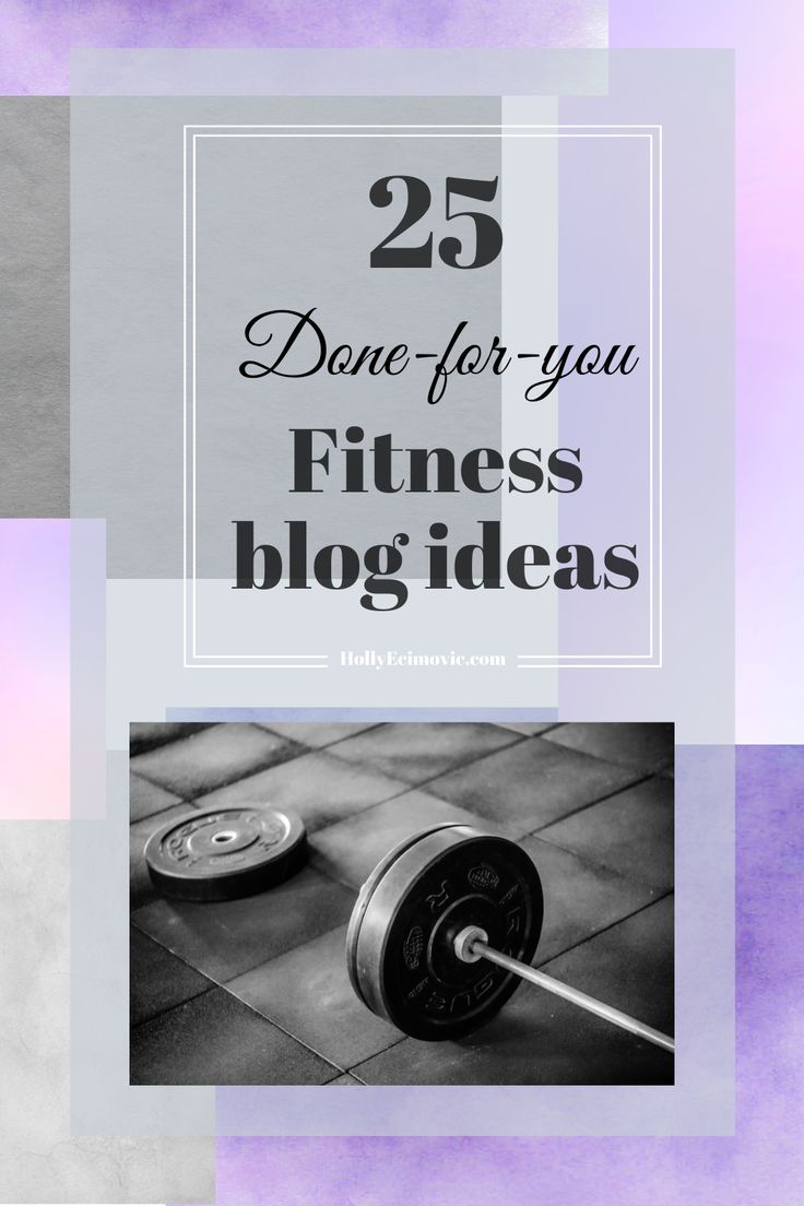 25 Done For You Fitness Blog Ideas Holly Ecimovic Design Fitness Blog Writing Blog Posts Business Branding Inspiration