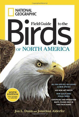 National Geographic Field Guide to the Birds of North America, Sixth Edition by Jon L. Dunn