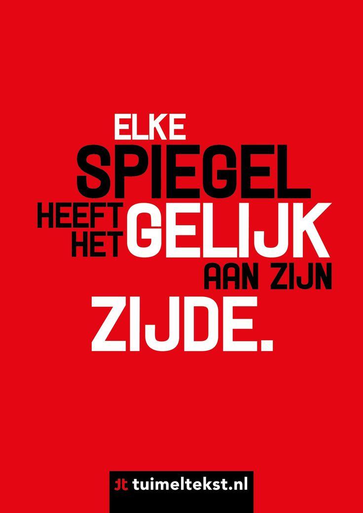 """tuimeltekst.nl on Twitter: """"Elke spiegel heeft het gelijk aan zijn zijde. @tuimeltekst #ttekst https://t.co/zbkWT6Op62"""""""