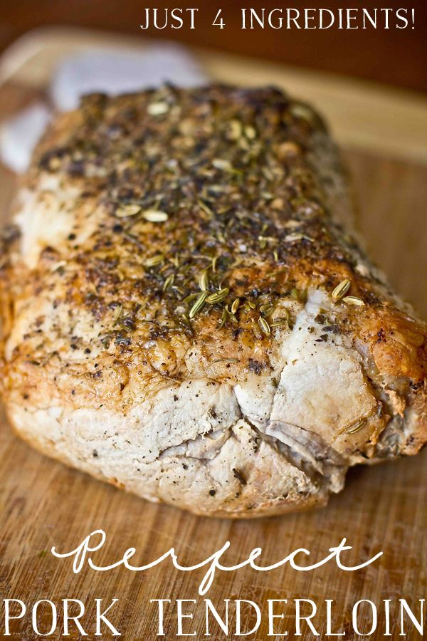 Perfect Pork Tenderloin- this takes just 4 Ingredients and is SO delicious! Great for leftovers, too!