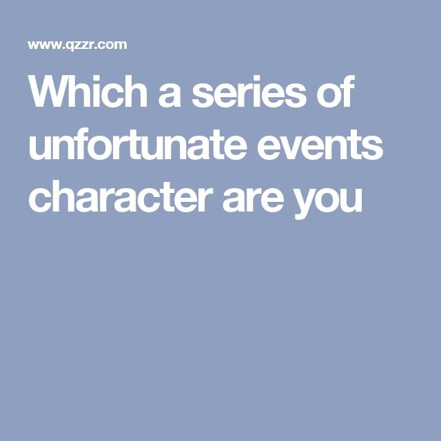 Which a series of unfortunate events character are you