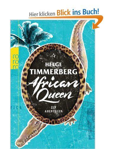 African Queen: Ein Abenteuer: Amazon.de: Helge Timmerberg: Bücher  Empfehlung von Marina B.