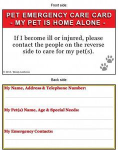 - For Emergencies when you can't tend to your pet - to ensure that your pet is taken care of safely - Great for pet care providers, groomers, house sitters and travel - Keep in wallet, purse, pocket o
