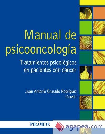 Manual de psicooncología : tratamientos psicológicos en      pacientes con cáncer / Juan Antonio Cruzado Rodríguez,      coordinador. -- Madrid : Pirámide, 2013 http://absysnet.bbtk.ull.es/cgi-bin/abnetopac01?TITN=496162