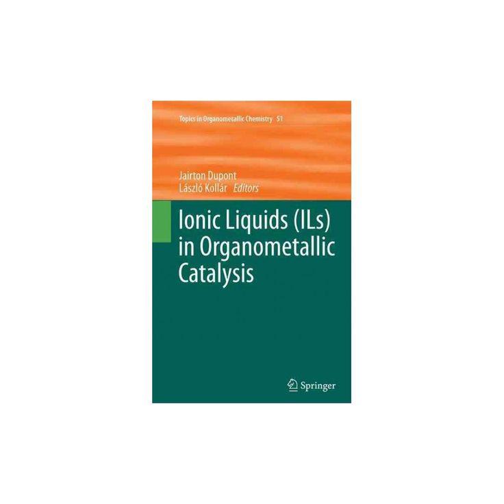 Ionic Liquids Ils in Organometallic Catalysis (Reprint) (Paperback)