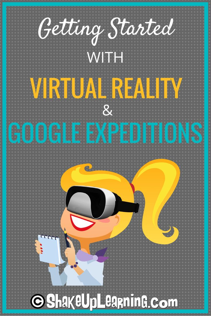 Getting Started with Virtual Reality and Google Expeditions in the Classroom