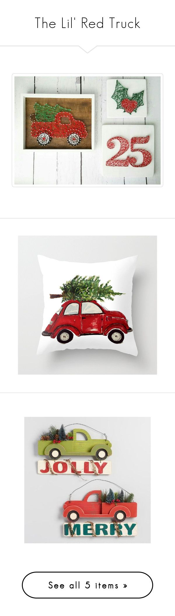 The Lil' Red Truck by hellosunshinehomedecor on Polyvore featuring home, home decor, throw pillows, christmas, pillows, christmas home decor, red home accessories, quote throw pillows, red home decor and christmas throw pillows