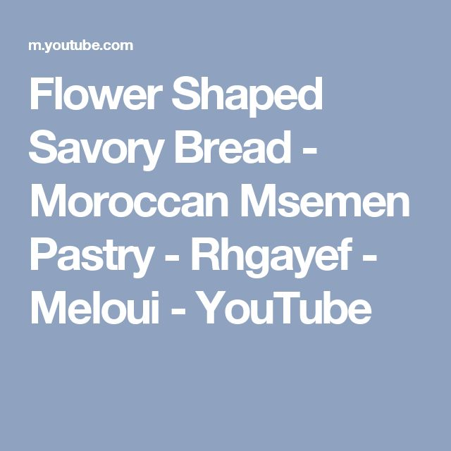 Flower Shaped Savory Bread - Moroccan Msemen Pastry - Rhgayef - Meloui - YouTube