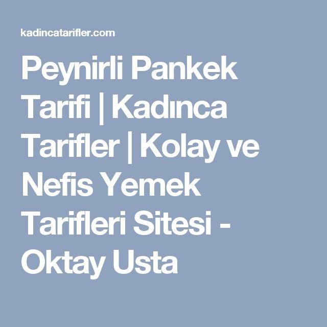 Peynirli Pankek Tarifi | Kadınca Tarifler | Kolay ve Nefis Yemek Tarifleri Sitesi - Oktay Usta