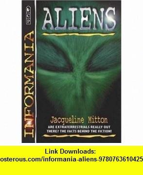 Informania Aliens (9780763610425) Jacqueline Mitton , ISBN-10: 0763610429  , ISBN-13: 978-0763610425 ,  , tutorials , pdf , ebook , torrent , downloads , rapidshare , filesonic , hotfile , megaupload , fileserve