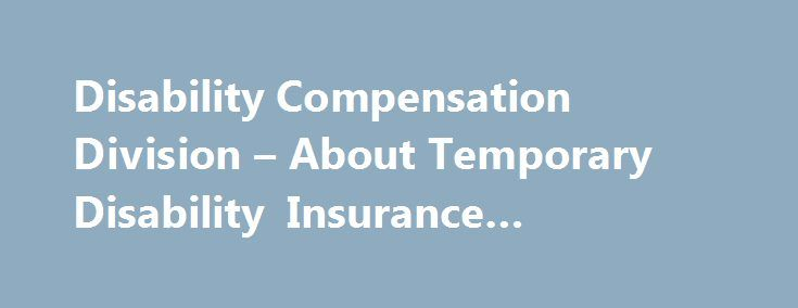 Disability Compensation Division – About Temporary Disability Insurance #disability #insuranc http://st-loius.remmont.com/disability-compensation-division-about-temporary-disability-insurance-disability-insuranc/  # About Temporary Disability Insurance The Hawaii Temporary Disability Insurance (TDI) law was enacted in 1969, which requires employers to provide partial wage replacement insurance coverage to their eligible employees for nonwork-related injury or sickness, including pregnancy…