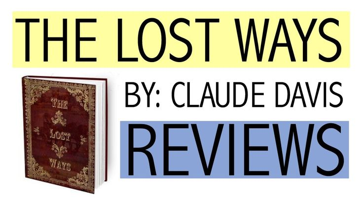 The Lost Ways By Claude Davis - Review of The Lost Ways By Claude Davis