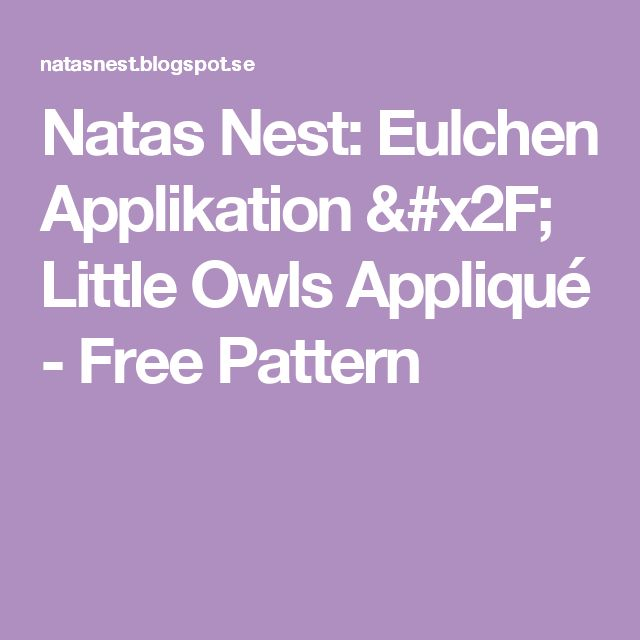 Natas Nest: Eulchen Applikation / Little Owls Appliqué - Free Pattern
