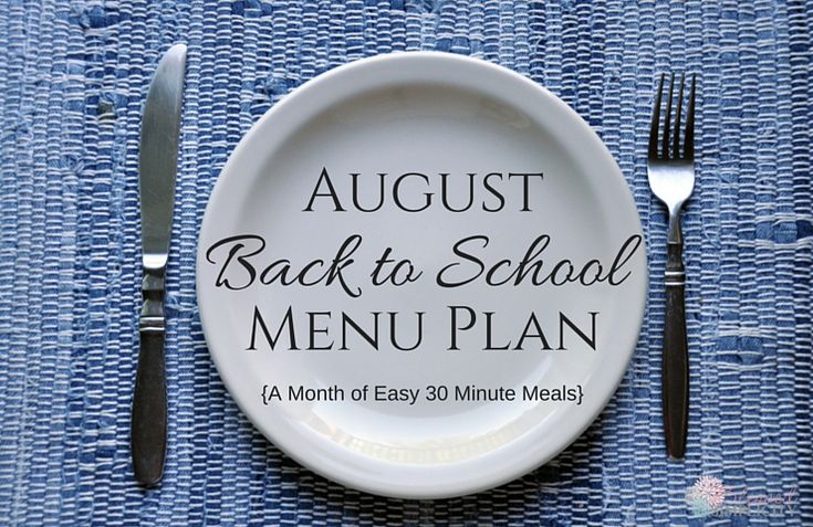 Download a free printable Back to School 30-Minute Meals Menu Plan!