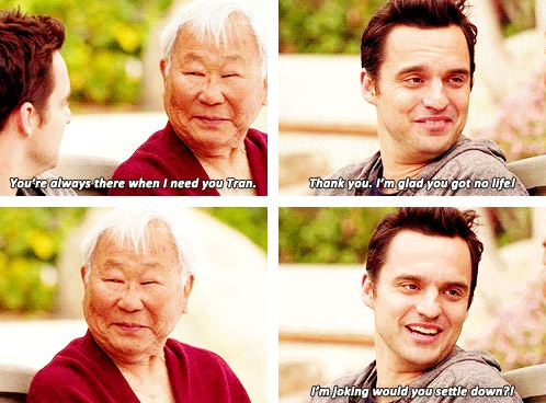Nick & Tran :D New Girl. No life. This old man is so cute.