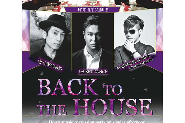 5月28日(日)東京・渋谷J-POPCAFE SHIBUYAで開催の「HAPPY SPACE presents【 BACK TO THE HOUSE 】」