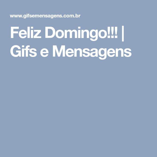 Feliz Domingo!!! | Gifs e Mensagens