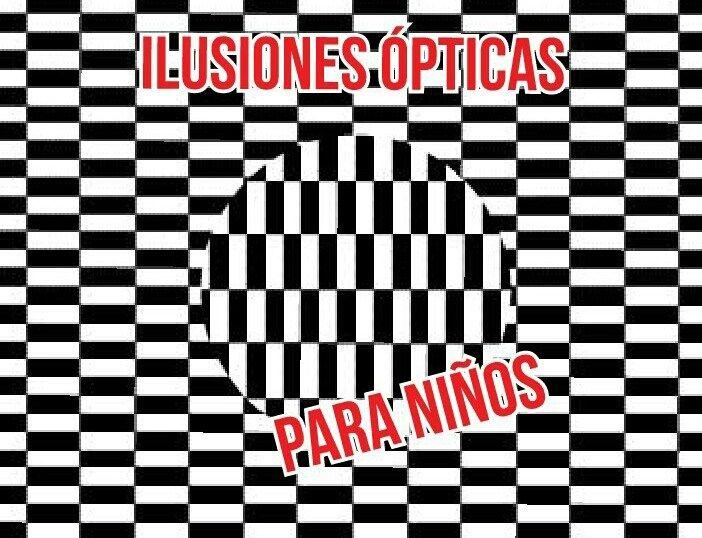 Divertidas ilusiones ópticas para niños ¿Qué son? - Aprendiendo con Julia