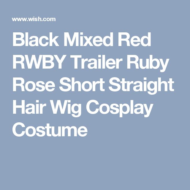 Black Mixed Red RWBY Trailer Ruby Rose Short Straight Hair Wig Cosplay Costume