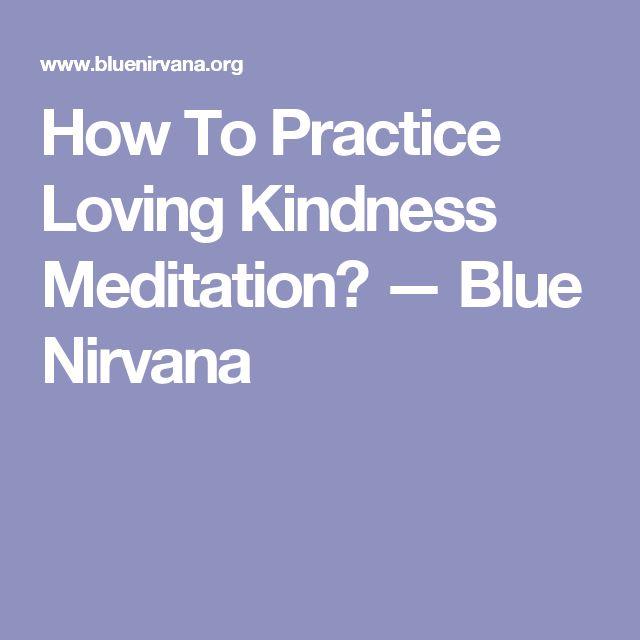 How To Practice Loving Kindness Meditation? — Blue Nirvana