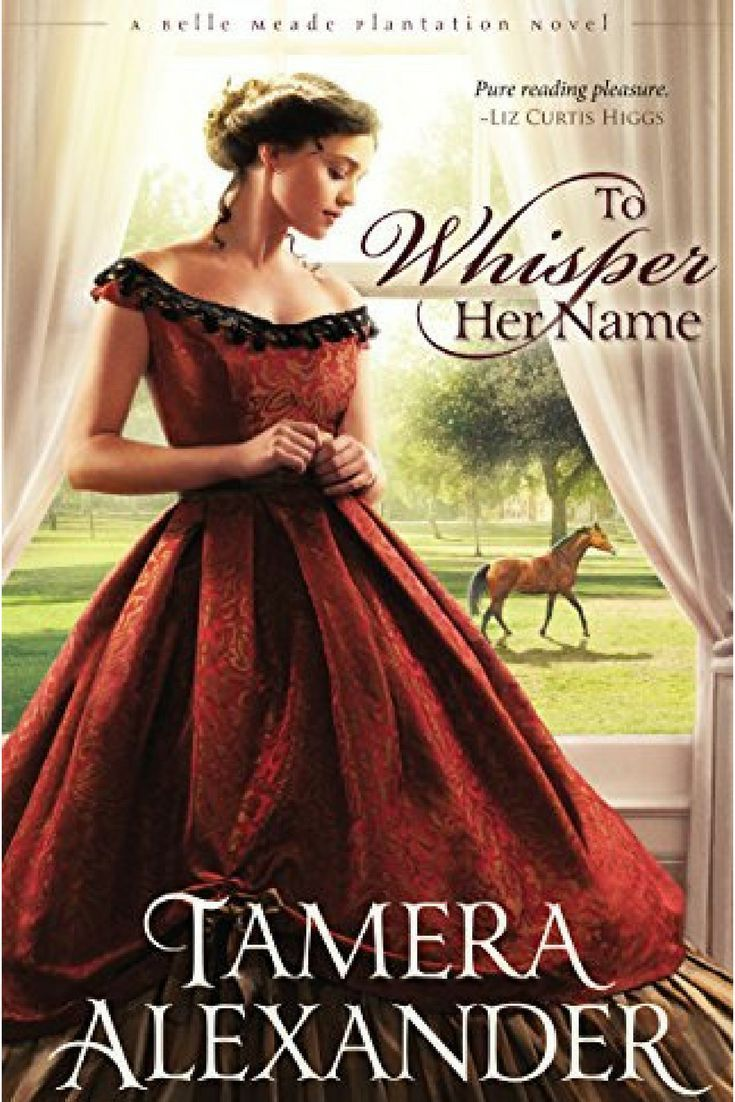 To Whisper Her Name by Tamera Alexander: a Review | Christian Book Reviews  | Pinterest | Whisper, Novels and Christian fiction books