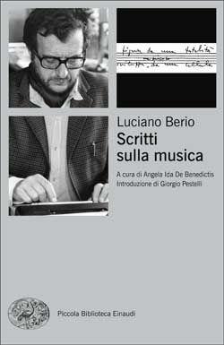 Luciano Berio, Scritti sulla musica. Piccola Biblioteca Einaudi