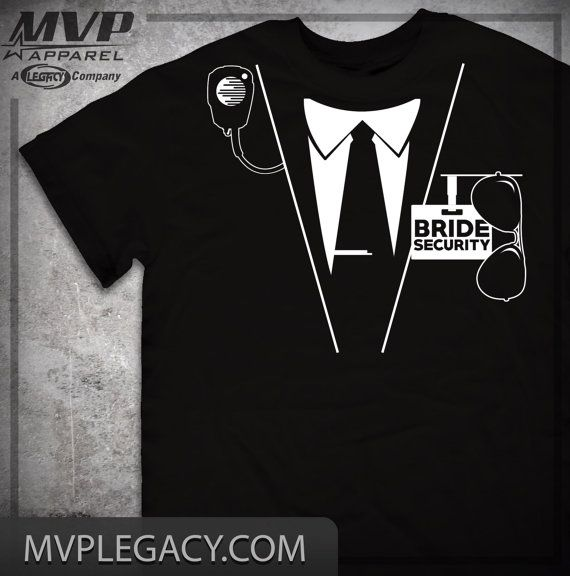 Wedding Party  Bride Security Shirt  Great by MVPaLegacyCompany