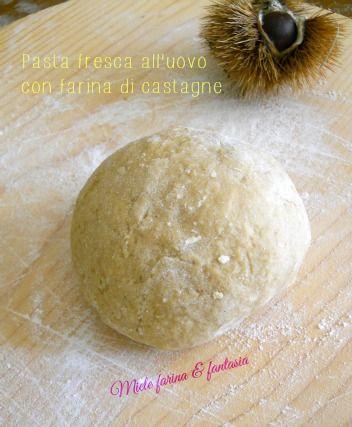 Pasta fresca all'uovo con farina di castagne