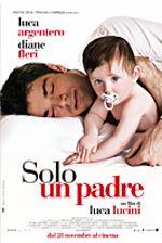 Solo un padre (2008) - Luca Lucini.                  (Italia).
