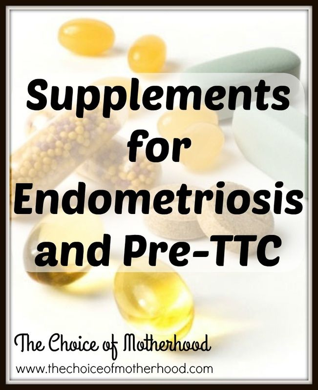 Supplements for Endometriosis and Pre-Trying to Conceive