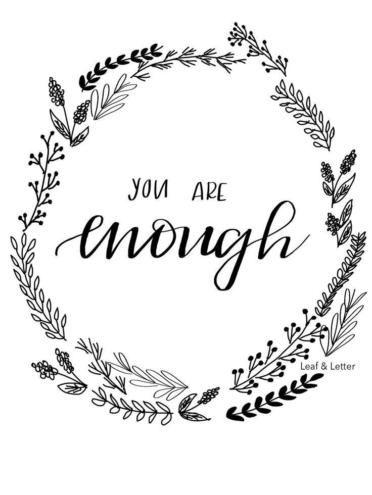 Being Enough You Are Enough Enough Is Enough Quotes Body Image