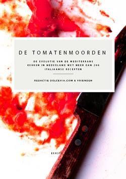 #Dolcevia publiceert binnenkort #detomatenmoorden een kookboek (en meer) voor liefhebbers van de #Italiaansekeuken.